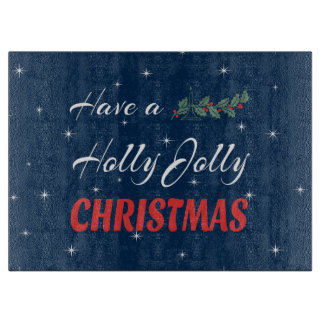 Have a Holly Jolly Christmas Cutting Board
