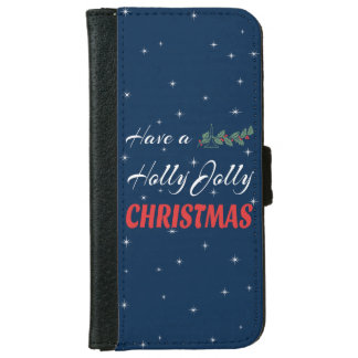 Have a Holly Jolly Christmas iPhone 6 Wallet Case