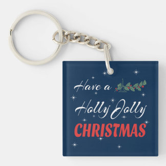 Have a Holly Jolly Christmas Keychain