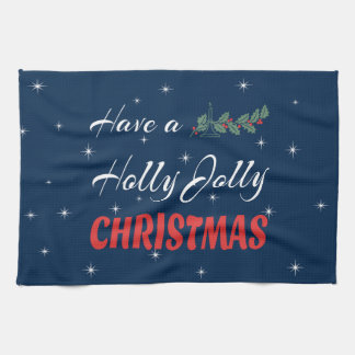 Have a Holly Jolly Christmas Kitchen Towel