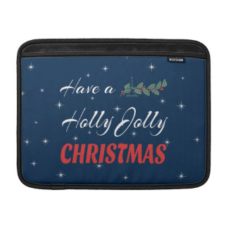 Have a Holly Jolly Christmas MacBook Sleeve