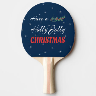 Have a Holly Jolly Christmas Ping Pong Paddle