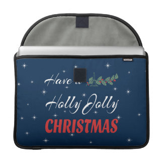 Have a Holly Jolly Christmas Sleeve For MacBook Pro