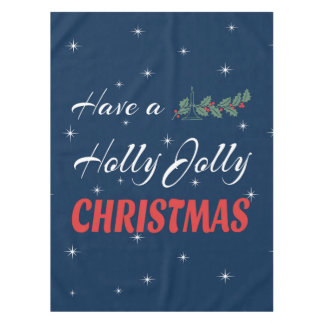 Have a Holly Jolly Christmas Tablecloth