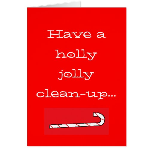 Have a holly jolly clean-up... cards