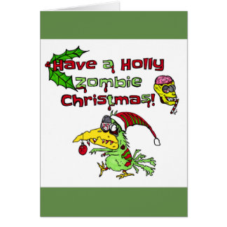 Have a Holly Zombie Christmas! Card