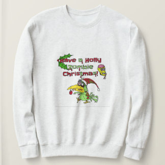 Have a holly zombie Christmas sweatshirt