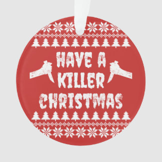 Have A Killer Christmas Decoration