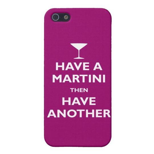 Have a Martini iPhone 5 Cover