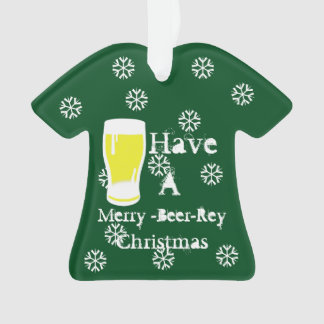 Have A Merry-Beer-Rey Christmas 3 Green Ornament