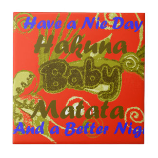 Have a Nicce Day Baby Kids Hakuna Matata.png Tiles