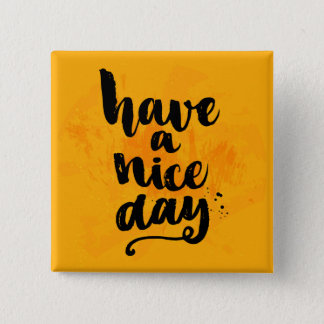 Have A Nice Day 2 Inch Square Button