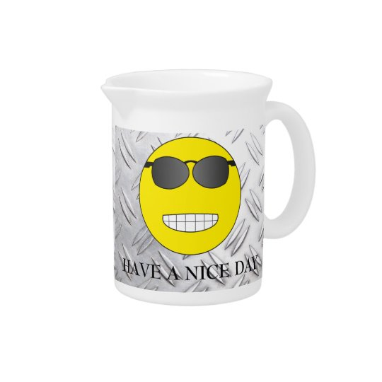 Have A nice day Beverage Pitcher
