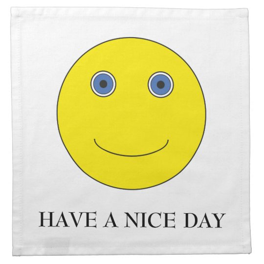 Have A nice day Cloth Napkins