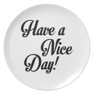 Have a Nice Day Plates