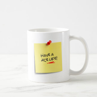 Have a nice live! coffee mug