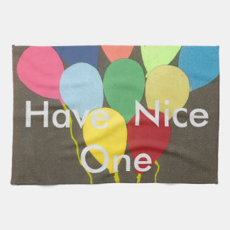 Have  a Nice One Birthday Towel