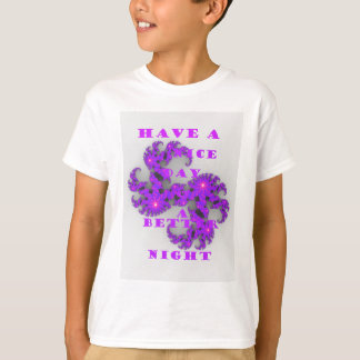 Have a Nicer Day Tee Shirts