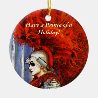 Have a Prince of a Holiday! Ceramic Ornament