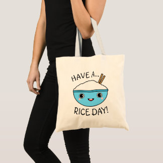 Have a Rice Day Tote Bag