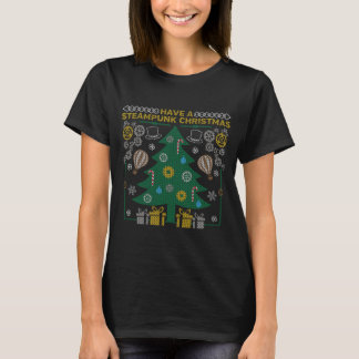 Have a Steampunk Ugly Christmas Sweater T-Shirt