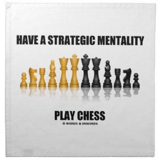 Have A Strategic Mentality Play Chess Printed Napkin