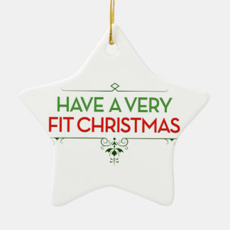 Have a Very FIT Christmas Fitness Motivation Ceramic Star Ornament