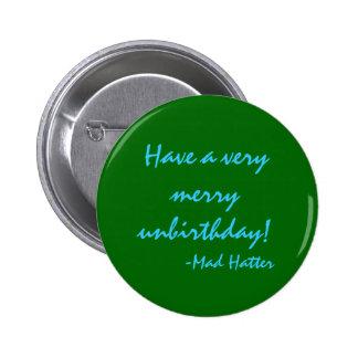 Have a very merry unbirthday 2 inch round button