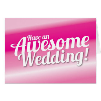 Have an awesome Wedding Card