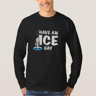 Have An Ice Day T-Shirt
