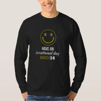 Have an irrational day March 14. gift Shirt