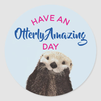 Have an Otterly Amazing Day Cute Otter Photo Classic Round Sticker