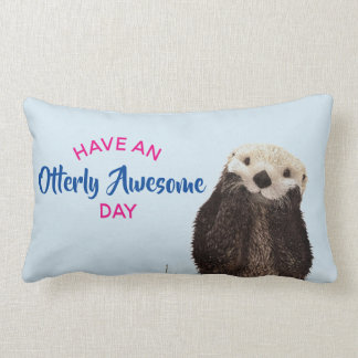 Have an Otterly Awesome Day Adorable Otter Pic Lumbar Pillow