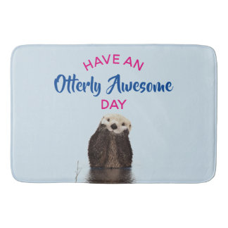 Have an Otterly Awesome Day Cute Otter Photo Bath Mat