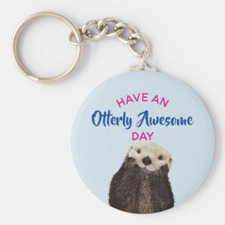 Have an Otterly Awesome Day Cute Otter Photo Keychain