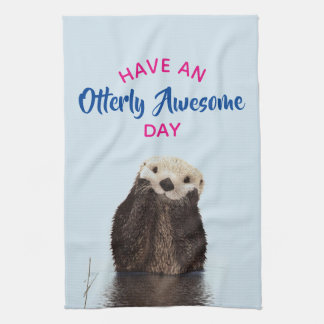 Have an Otterly Awesome Day Cute Otter Photo Kitchen Towel