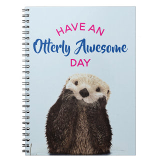 Have an Otterly Awesome Day Cute Otter Photo Notebooks