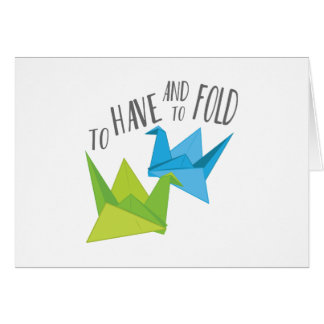 Have and Fold Card