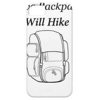 Have Backpack Will Hike iPhone 5 Cover