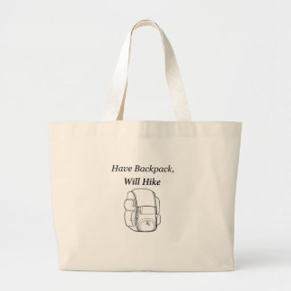 Have Backpack Will Hike Large Tote Bag