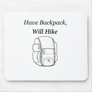 Have Backpack Will Hike Mouse Pad