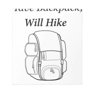Have Backpack Will Hike Notepad