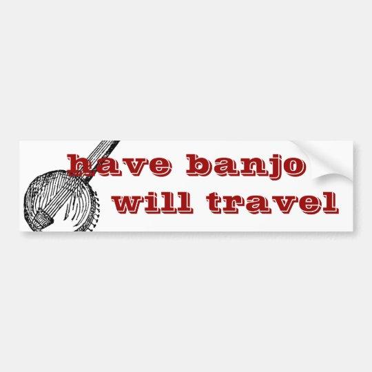 have banjo will travel bumper sticker