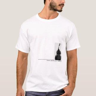 Have bass, will walk T-Shirt