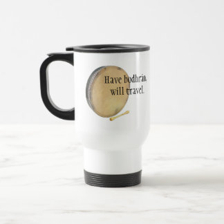 Have Bodhrán, Will Travel Travel Mug