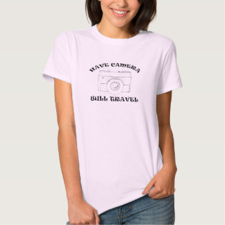 Have Camera - Will Travel Womens T-Shirt