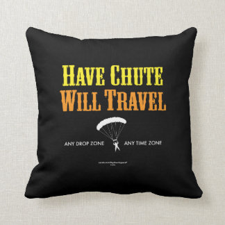 Have Chute Will Travel Throw Pillow