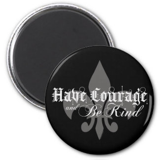 Have Courage & Be Kind - Fleur-de-Lis Lt Gray Text 2 Inch Round Magnet