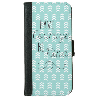 Have Courage, Be Kind Iphone 6/6s Wallet Case