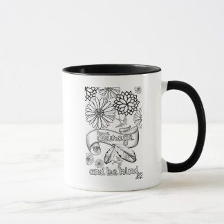 have courage Mug funny black and white